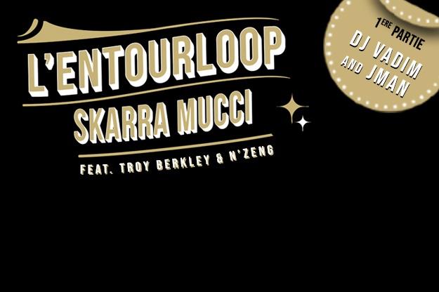 L'ENTOURLOOP FT SKARRA MUCCI, TROY BERKLEY, N'ZENG